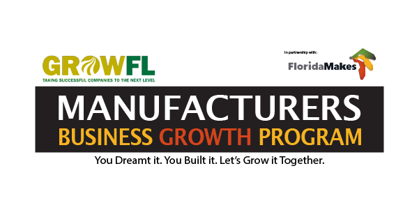 GrowFL and FloridaMakes Launch New Manufacturers Business Growth